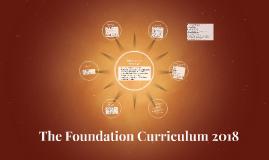 The Foundation Curriculum 2018
