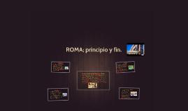ROMA; principio y fin.