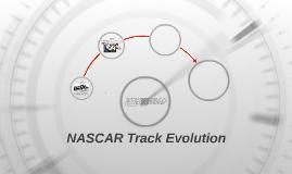 NASCAR Track Evolution