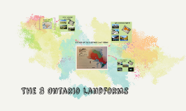 Copy of The 3 Ontario Landforms