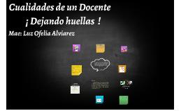 Copy of Cualidades de un docente (Dejando huellas)