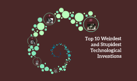Top 10 Weirdest Technological Inventions