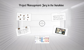 Project Management: Jury in the Sunshine