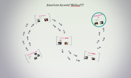 American Accents! Wahoo!!!!