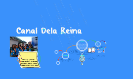 Copy of Canal Dela Reina