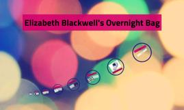 Copy of Elizabeth Blackwell's Overnight Bag
