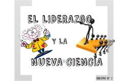 El Liderazgo y la Nueva Ciencia - Grupo 1