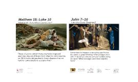 Matthew 18; Luke 10; Johm 7–10