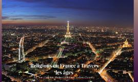 Religions en France à Travers  les âges