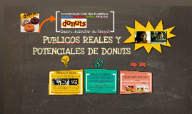 Publicos Reales y Potenciales de Donuts