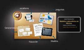 Copy of Modelos educativos en Mexico