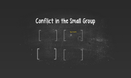Conflict in the Small Group