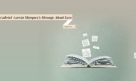 Gabriel  Garcia Marquez's idea of love