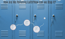 How Are We Polluting Earth