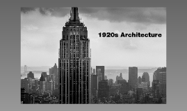 1920s architecture by stacey v on prezi for Architecture 1920