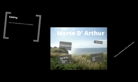Copy of Le Morte D' Arthur (an introduction)