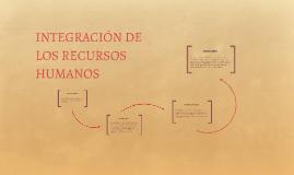 INTEGRACIÓN DE LOS RECURSOS HUMANOS