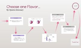 Choose one Flavor...