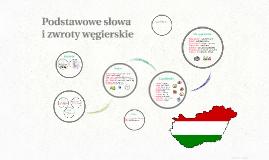 Podstawowe słowa i zwroty węgierskie