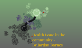 Health Issue in the community -