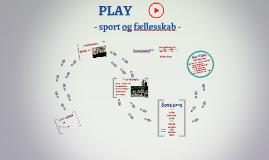 Copy of PLAY - sport og fællesskab