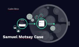 Samuel Motsay Case
