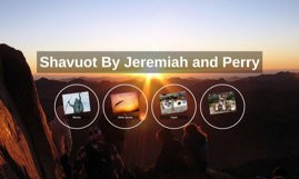 Shavuot By Jeremiah and Perry