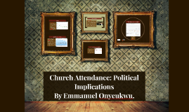 Church Attendance: Political Implications