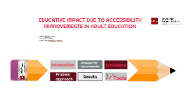 EDUCATIVE IMPACT DUE TO ACCESSIBILITY