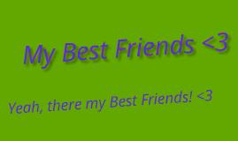 My Best Friends ! :)