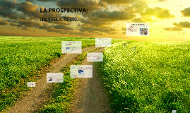 Copy of LA PROSPECTIVA: