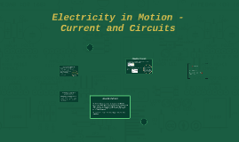 Electricity in Motion - Current and Circuits