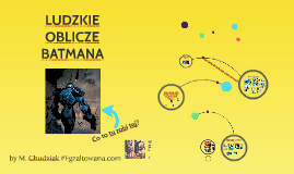 LUDZKIE OBLICZE BATMANA