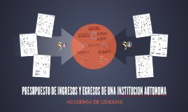 PRESUPUESTO DE INGRESOS Y EGRESOS DE UNA INSTITUCION AUTONOM