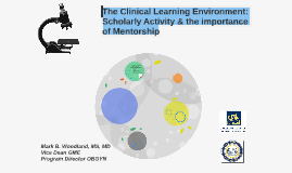 The Clinical Learning Envrionement: Scholarly Activity & the