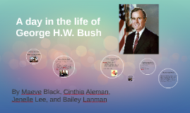 A day in the life of George H.W. Bush