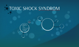 TOXIC SHOCK SYNDROM