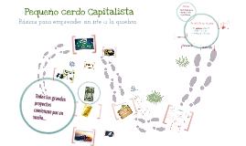 Copy of Cómo surgió Pequeño Cerdo Capitalista