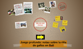 Copy of Juego profundo: notas sobre la riña de gallos en Bali