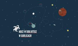 NOCE W BIBLIOTECE W GORLICACH