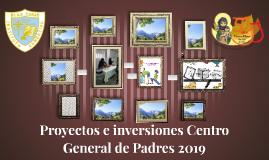 Proyectos e inversiones Centro General de Padres 2019