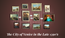 Copy of The City of Venice in the Late 1590's