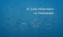 El Ácido Hilurónico en Odontología