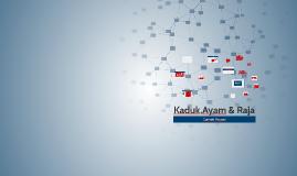 Copy of Kaduk,Ayam&Raja