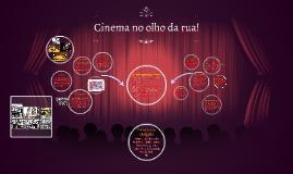 Cinema no olho da rua!