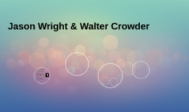 Jason Wright & Walter Crowder
