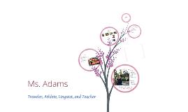 Ms. Adams Introduction