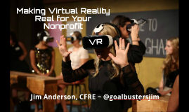 Making Virtual Reality Real for Your Nonprofit