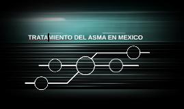 TRATAMIENTO DEL ASMA EN MEXICO
