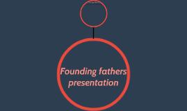 Founding fathers presentation